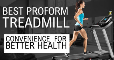 The Best ProForm Treadmill